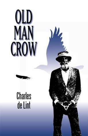 Old Man Crow by Charles de Lint
