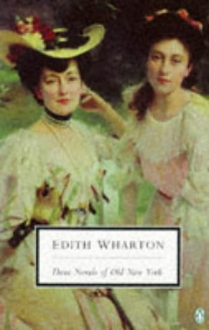 Three Novels of Old New York by Edith Wharton