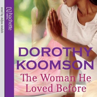 The Woman He Loved Before by Dorothy Koomson