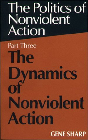 The Dynamics of Nonviolent Action by Gene Sharp