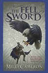 The Fell Sword (The Traitor Son Cycle, #2)
