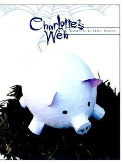 Charlottes Web Comprehensive Guide by Laurie Detweiler