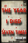 The Year I Died Seven Times Book #1