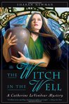 The Witch in the Well (Catherine LeVendeur, #10)