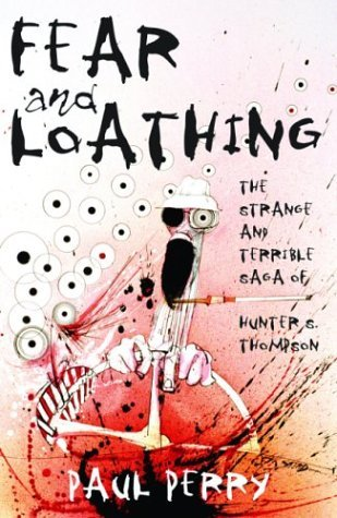 Fear and Loathing by Paul Perry