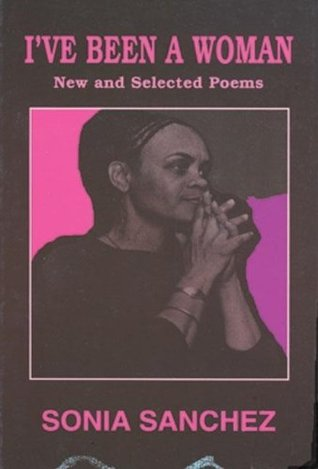 I've Been a Woman: New and Selected Poems