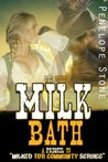 The First Milk Bath(The Prequel to Milked for Community Service)