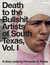 Death to the Bullshit Artists of South Texas, Vol. 1 by Fernando A. Flores