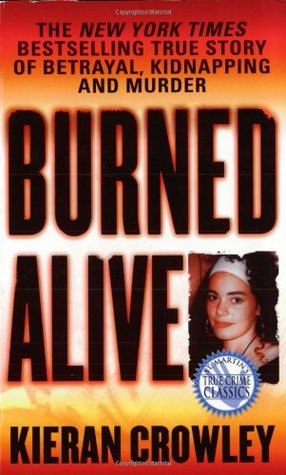Burned Alive by Kieran Crowley