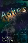 Ashes: A Girl. a Baby. a Mass Extermination.
