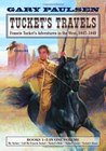 Tucket's Travels: Francis Tucket's Adventures In The West, 1847-1849 (The Tucket Adventures, #1-5)