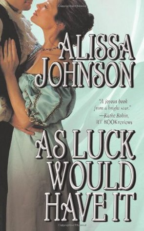 As Luck Would Have It by Alissa Johnson