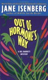 Out of Hormone's Way (Bel Barrett Mysteries, #5)