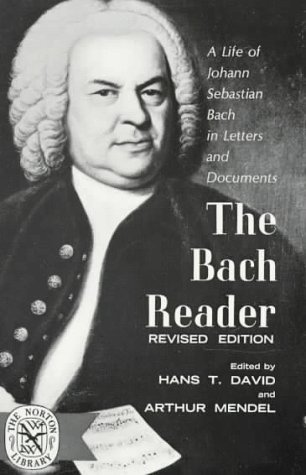 The Bach Reader: A Life of Johann Sebastian Bach in Letters and Documents