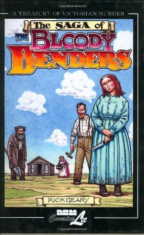 The Saga of the Bloody Benders by Rick Geary