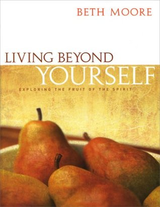 Living Beyond Yourself: Exploring the Fruit of the Spirit - Member Book