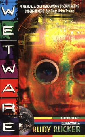 Wetware by Rudy Rucker