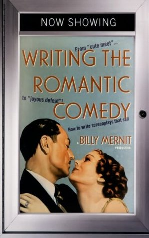 Writing the Romantic Comedy by Billy Mernit