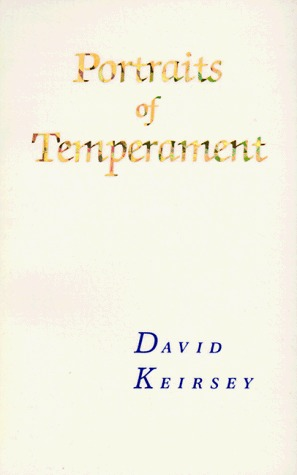 Portraits of Temperament by David Keirsey