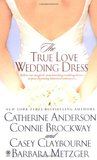 The True Love Wedding Dress (Includes Keegan-Paxton #2)