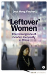 Leftover Women: The Resurgence of Gender Inequality in China