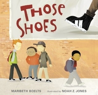 Those Shoes. Maribeth Boelts
