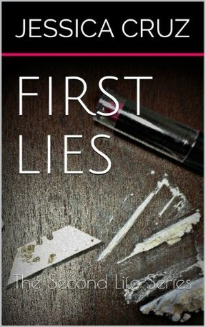 First Lies   (The Second Life, #1)  by  Jessica Cruz