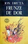 Frunze de dor by Ion Druță