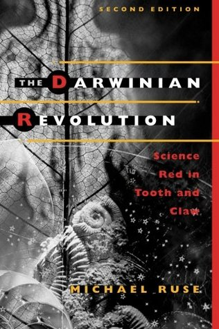 Read The Darwinian Revolution: Science Red in Tooth and Claw by Michael Ruse PDF