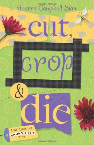Cut, Crop & Die by Joanna Campbell Slan