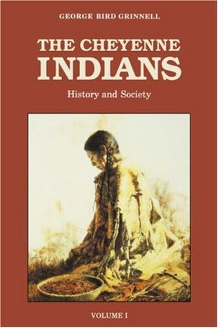 Free download online The Cheyenne Indians, Volume 1: History and Society by George Bird Grinnell PDF
