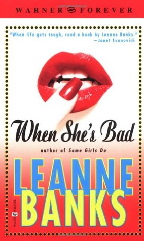 When She's Bad by Leanne Banks