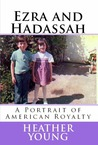 Ezra and Hadassah: A Portrait of American Royalty