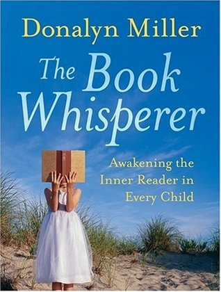 The Book Whisperer by Donalyn Miller