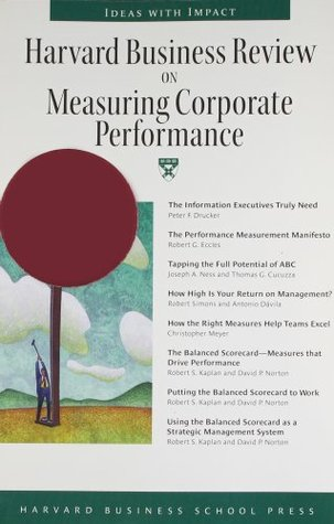 Harvard Business Review on Measuring Corporate Performance by Harvard Business School Press