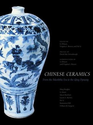 Chinese Ceramics: From the Paleolithic Period through the Qing Dynasty
