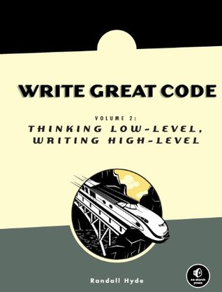 Write Great Code, Volume 2 by Randall Hyde
