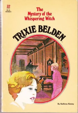 Trixie Belden and the Mystery of Whispering Witch by Kathryn Kenny