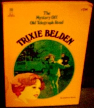 The Mystery Off Old Telegraph Road (Trixie Belden #20)
