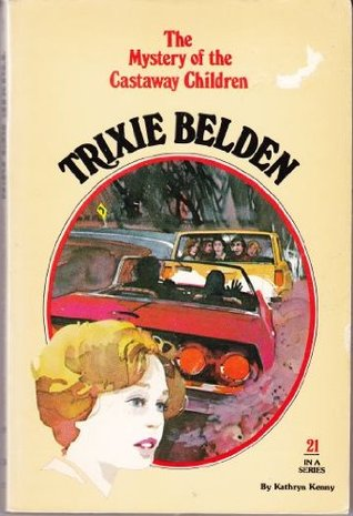 Trixie Belden and the Mystery of the Castaway Children by Kathryn Kenny