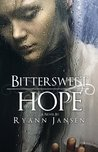 Bittersweet Hope by Ryann Jansen