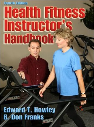 Health Fitness Instructors Handbook by Edward T. Howley