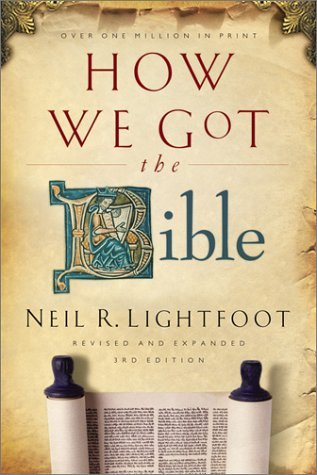 How We Got the Bible by Neil R. Lightfoot