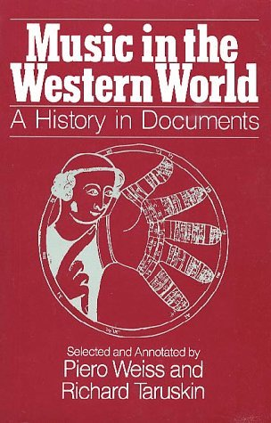 Find Music in the Western World: A History in Documents PDF by Piero Weiss, Richard Taruskin