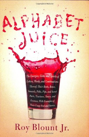 Alphabet Juice by Roy Blount Jr.