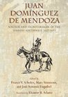 Juan Domínguez de Mendoza: Soldier and Frontiersman of the Spanish Southwest, 1627-1693 (Coronado Historical Series)