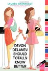 Devon Delaney Should Totally Know Better (Devon Delaney, #2)