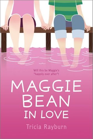 Maggie Bean in Love by Tricia Rayburn