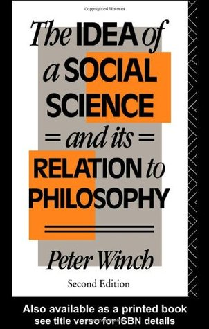The Idea of a Social Science by Peter Winch