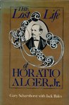 The Lost Life of Horatio Alger, Jr.